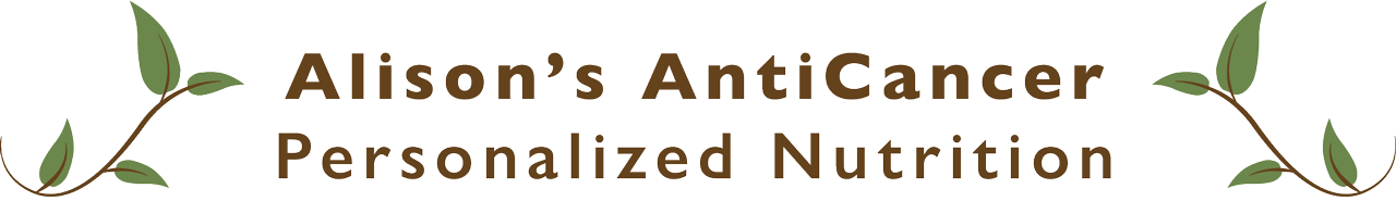Alison Gannett's AntiCancer Personalized Nutrition